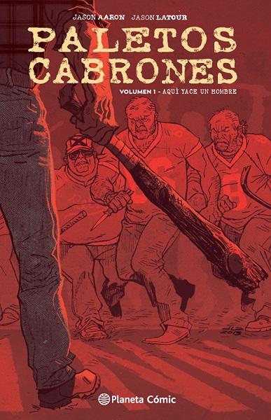 Paletos Cabrones 1. Aquí yace un hombre Book Cover