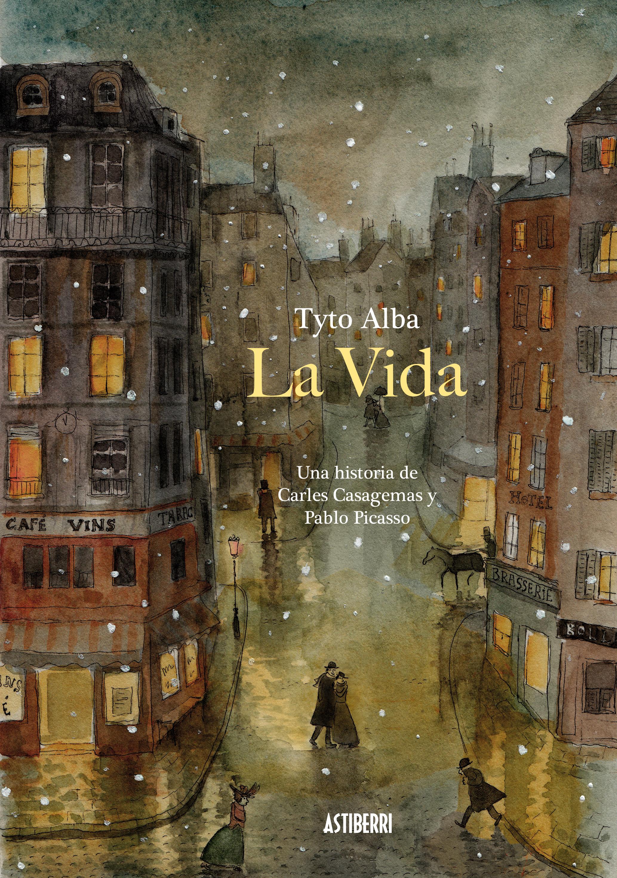 La vida. Una historia de Carles Casagemas y Pablo Picasso Book Cover